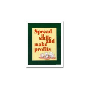 SPREAD A SMILE AND MAKE PROFITS - BUSINESS POSTERS ART PRINTS