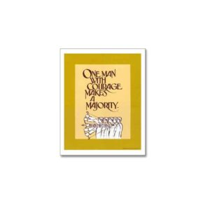 ONE MAN WITH A COURAGE MAKES A MAJORITY. - BUSINESS POSTERS ART PRINTS