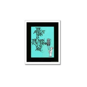 THE ABLEST MAN IS THE MAN YOU THINK YOU ARE. - BUSINESS POSTERS ART PRINTS