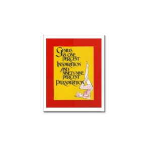 GENIUS IS ONE PERCENT INSPIRATION AND NINTY NINE PERCENT PERSPIRATION. - BUSINESS POSTERS ART PRINTS
